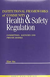Vos E, Institutional Frameworks of Community Health and Safety Regulation, Committees, Agencies and Private Bodies Image