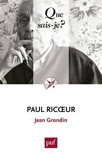 Paul Ricoeur: « Que sais-je ? » n° 3952 par Jean Grondin