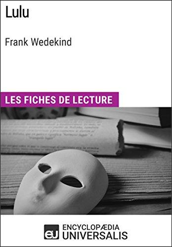 Lulu de Frank Wedekind: Les Fiches de lecture d'Universalis