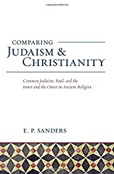 Comparing Judaism and Christianity: Common Judaism, Paul, and the Inner and the Outer in Ancient Religion