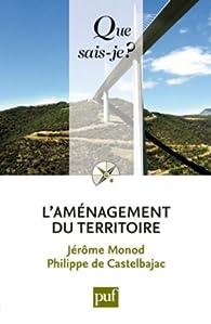 L'aménagement du territoire par Jérôme Monod