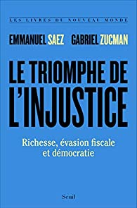 Le triomphe de l'injustice par Emmanuel Saez