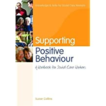 Supporting Positive Behaviour (Knowledge and Skills for Social Care Workers)