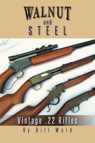 Walnut And Steel: Vintage .22 Rifles by Bill Ward (2014-02-21)