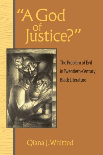 A God of Justice?: The Problem of Evil in Twentieth-Century Black Literature