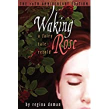 Waking Rose: A Fairy Tale Retold (Fairy Tale Novels)