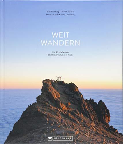 Weit wandern: Die 40 schönsten Trekkingrouten der Welt. Das besondere Trekking-Buch für Outdoor-Fans. Mit den schönsten Zielen – von den Alpen über Skandinavien bis Nepal. Ideal auch als Handbuch.