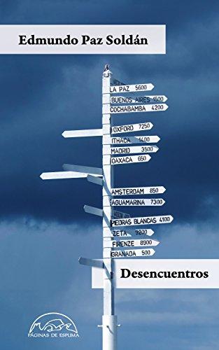 Desencuentros (Voces / Literatura nº 259) por Edmundo Paz Soldán