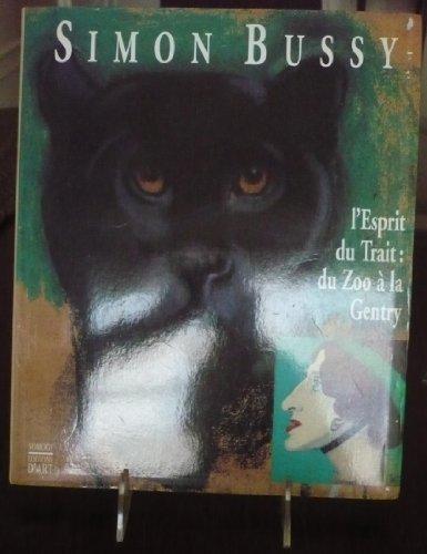 Simon Bussy (1870-1954) - L'Esprit du Trait : du Zoo à la Gentry