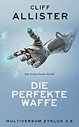 Die perfekte Waffe: MULTIVERSUM Zyklus 3.6 (German Edition)
