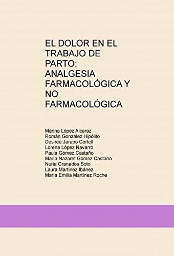 EL DOLOR EN EL TRABAJO DE PARTO: ANALGESIA FARMACOLÓGICA Y NO FARMACOLÓGICA