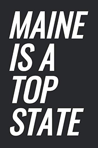 Maine Is A Top State: Blank Lined Notebook