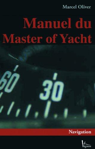Manuel du Master of Yacht : Tome 1, Navigation par Marcel Oliver