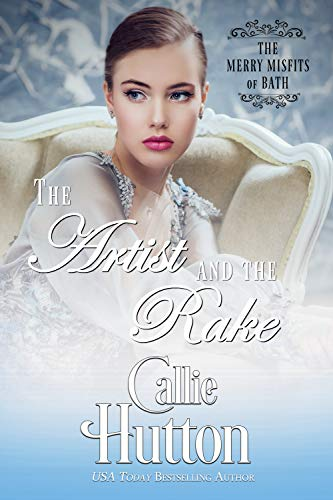 The Artist and the Rake (The Merry Misfits of Bath Book 4) (English Edition)