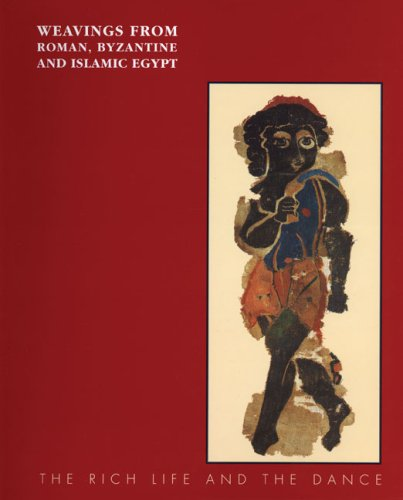 Weavings from Roman, Byzantine and Islamic Egypt: The Rich Life and the (Social Dance Kostüme)