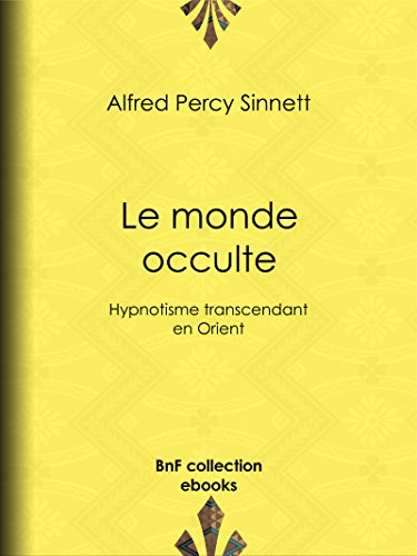 Livre gratuits Le Monde occulte: Hypnotisme transcendant en Orient pdf, epub ebook