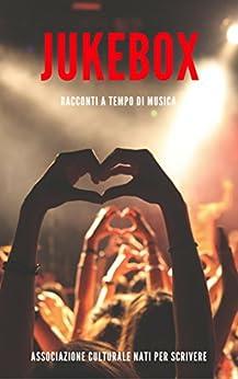 Jukebox: Racconti a tempo di musica di [Autori vari]