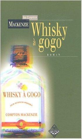 Whisky à gogo de Compton Mackenzie,Jean Périer (Traduction) ( 20 mai 2004 )