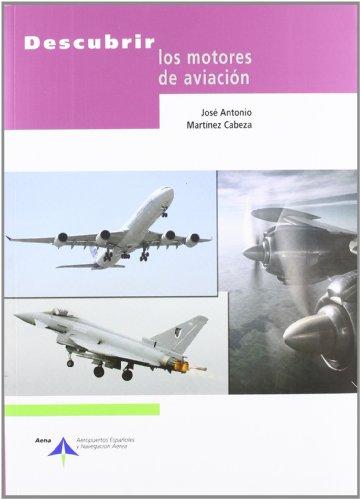 Descubrir los motores de aviación por José Antonio Martínez Cabeza