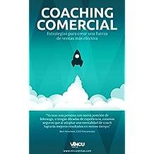 Coaching Comercial: Estrategias para crear una fuerza de ventas más efectiva. (Spanish Edition)