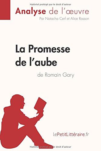 La Promesse de l'aube de Romain Gary (Analyse de l'oeuvre): Comprendre la littrature avec lePetitLittraire.fr