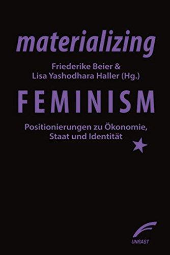 materializing feminism: Positionierungen zu Ökonomie, Staat und Identität