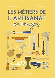 """Afficher """"Les métiers de l'artisanat en images"""""""