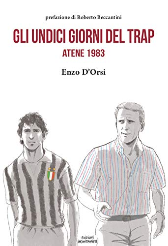 Gli undici giorni del Trap. Atene 1983 di Enzo D'Orsi