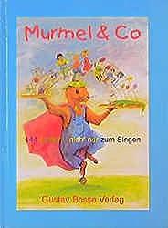 Spiel und Klang - Musikalische Früherziehung mit dem Murmel. Für Kinder zwischen 4 und 6 Jahren: Murmel & Co., Liederbuch