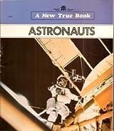 Astronauts (New True Books: Space (Paperback))