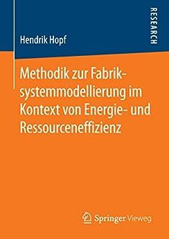 Methodik zur Fabriksystemmodellierung im Kontext von Energie- und Ressourceneffizienz