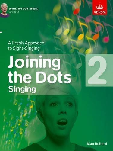 Joining the Dots Singing, Grade 2: A Fresh Approach to Sight-Singing (Joining the dots (ABRSM)) (2015-09-10)