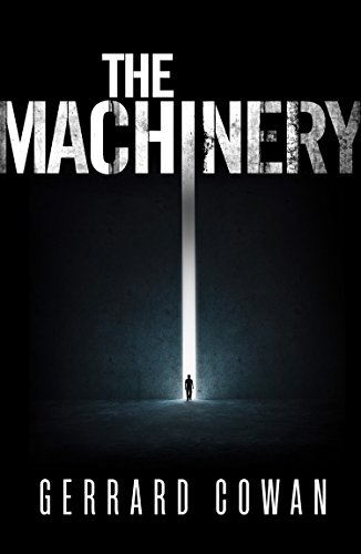The Machinery (The Machinery Trilogy, Book 1) by [Cowan, Gerrard]