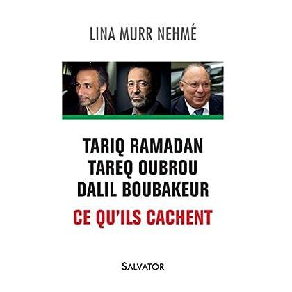Tariq Ramadan, Tareq Oubrou, Dalil Boubakeur. Ce qu'ils cachent