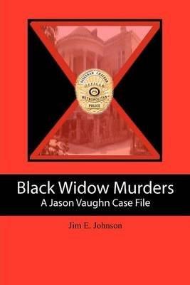 [(Black Widow Murders : A Jason Vaughn Case File)] [By (author) Jim E Johnson] published on (June, 2012)