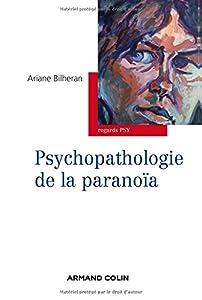 vignette de 'Psychopathologie de la paranoïa (Ariane Bilheran)'
