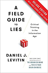 A Field Guide to Lies Deluxe: Critical Thinking in the Information Age