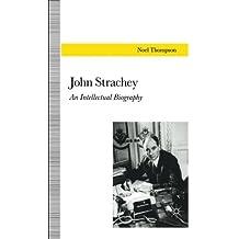 John Strachey: An Intellectual Biography