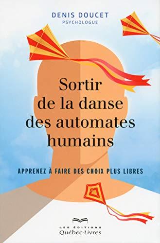 Sortir de la danse des automates humains par Denis Doucet