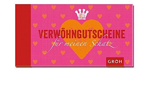 Gutscheinbuch Verwöhn-Gutscheine für meinen Schatz: Das besondere Geschenk für Sie oder Ihn -