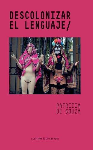 Descolonizar el lenguaje por Patricia de Souza