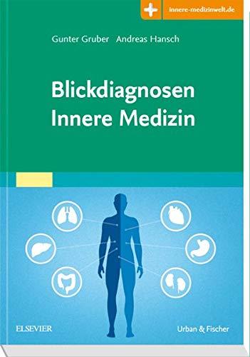 Blickdiagnosen Innere Medizin: Vom visuellen Leitsymptom zur Diagnose  Mit Zugang zur Medizinwelt