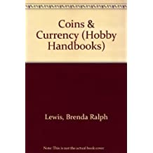 COINS AND CURRENCY (Hobby Handbooks) by Brenda Ralph Lewis (1993-09-14)