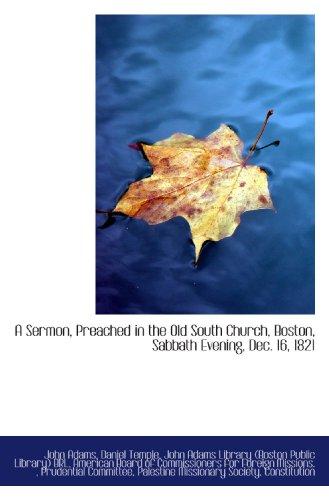 A Sermon, Preached in the Old South Church, Boston, Sabbath Evening, Dec. 16, 1821