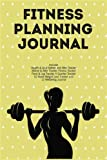 Fitness Planning Journal: Fitness Agenda, Fitness Planner Binder, Fitness Journal and Planner, Fitness Journal for Women, Fitness Journaling, Fitness ... Workout Planner, Fitness Tracker for Women