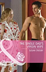 The Single Dad's Virgin Wife (Mills & Boon Cherish)