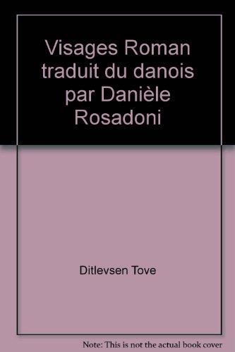 Visages Roman traduit du danois par Danièle Rosadoni