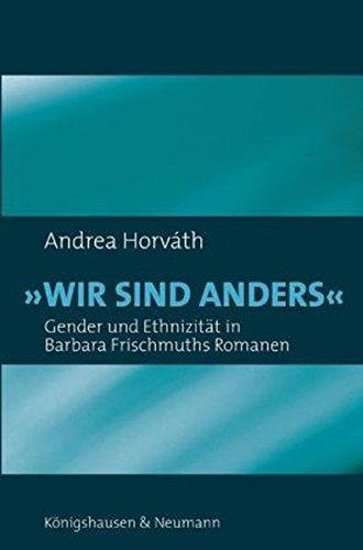 Wir sind anders: Gender und Ethnizität in Barbara Frischmuths Romanen