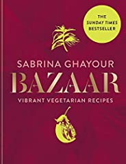 Bazaar: Vibrant vegetarian and plant-based recipes: The 4th book from the bestselling author of Persiana, Siro