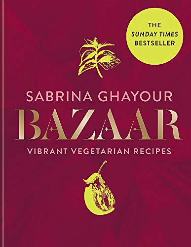 Bazaar: Vibrant vegetarian and plant-based recipes: The Sunday Times bestseller: Fresh, flavourful & deeply satisfying vegetarian recipes for every occasion Veggie Bowl